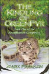 The Kindling of Greenfyr: Book One of the Reunification Conspiracy - Mark  Freeman