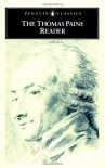 The Thomas Paine Reader - Thomas Paine, Michael Foot, Isaac Kramnick