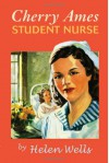 Cherry Ames Student Nurse: Book 1 - Helen Wells