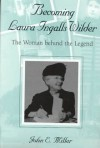 Becoming Laura Ingalls Wilder: The Woman behind the Legend - John E. Miller