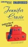 Getting Rid of Bradley - Jennifer Crusie, Elenna Stauffer