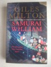 Samurai William: The Adventurer Who Unlocked Japan - Giles Milton