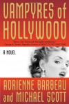 Vampyres of Hollywood (Vampyres of Hollywood, Book 1) - Adrienne Barbeau;Michael Scott