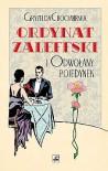 Ordynat Zaleffski i odwołany pojedynek - Gryzelda Chocimirska