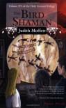 The Bird Shaman (Holy Ground, Book 3) - Judith Moffett