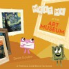 Meet Me at the Art Museum: A Whimsical Look Behind the Scenes - David Goldin