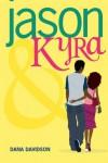 Jason & Kyra - Dana  Davidson
