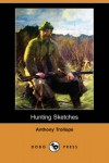 Hunting Sketches - Anthony Trollope