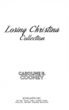 Losing Christina Collection - Caroline B. Cooney