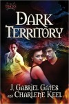 Dark Territory (The Tracks, #1) - J. Gabriel Gates,  Charlene Keel