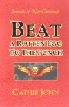 Beat a Rotten Egg to the Punch: A Journals of Kate Cavanaugh Mystery - Cathie John