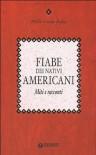 Fiabe dei nativi americani: Miti e racconti - Franco Meli
