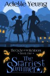 The Cycle of the Six Moons: The Starriest Summer (Book One) (Volume 1) - Brandon Lacey, Adelle Yeung