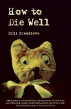How to Die Well - Bill Breedlove