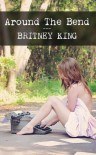 Around the Bend - Britney King