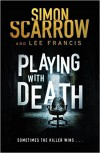 Playing with Death - Doug Headline, Simon Scarrow, Linda Francis Lee