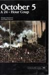 October 5 A 24 - Hour Coup - Dragan Bujosevic,  Ivan Radovanovic