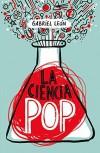 La Ciencia Pop - Gabriel Leon