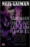 Über die See zum Himmel (Sandman 05)  - Neil Gaiman, George Pratt, Bryan Talbot, Shawn McManus, Colleen Doran