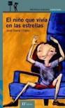 El Niño Que Vivía En Las Estrellas - Jordi Sierra i Fabra, Carme Solé Vendrell