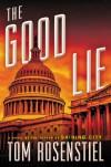 The Good Lie - Tom Rosenstiel