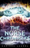 The Norse Chronicles - Karissa Laurel