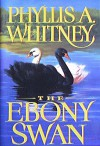 The Ebony Swan - Phyllis A. Whitney