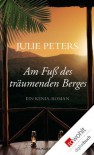Am Fuß des träumenden Berges: Ein Kenia-Roman (German Edition) - Julie Peters