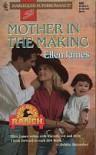 Mother in the Making - Ellen James