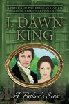 A Father's Sins: A Pride and Prejudice Variation - J Dawn King