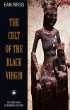 The Cult of the Black Virgin - Ean Begg