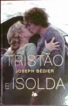 Tristão e Isolda - Joseph Bédier, Miguel Carvalho