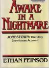 Awake in a Nightmare: Jonestown, the Only Eyewitness Account - Ethan Feinsod