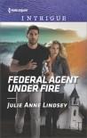 Federal Agent Under Fire - Julie Anne Lindsey