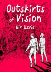 Outskirts of Vision: A Graphic Novel - Nir Levie, Nir Levie, Dekel Oved