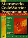Metrowerks Codewarrior Programming For The Mac (The Authorized Ed) - Dan Parks Sydow