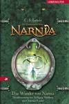 Das Wunder von Narnia: Die Chroniken von Narnia Bd. 1 - C. S. Lewis, Wolfgang Hohlbein