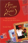 40 Days And 1001 Nights, One Woman's Dance Through Life In The Islamic World - Tamalyn Dallal