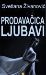 Prodavačica ljubavi - Svetlana Živanović, Svetlana Zivanovic