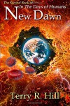 New Dawn (In the Days of Humans) - Terry R. Hill