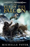 The Eye of the Falcon (Gods and Warriors) - Michelle Paver