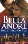 Since I Fell For You (New York Sullivans #2) (The Sullivans) (Volume 16) - Bella Andre