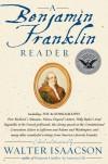 A Benjamin Franklin Reader - Walter Isaacson, Benjamin Franklin