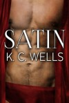 Satin (A Material World Book 2) - K.C. Wells, Meredith Russell