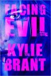 Facing Evil - Kylie Brant