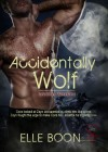 Accidentally Wolf - Elle Boon