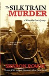 The Silk Train Murder: A Klondike Era Mystery - Sharon Rowse