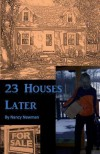 23 Houses Later - Nancy A. Newman