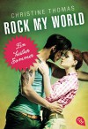 Rock My World - Ein heißer Sommer - Christine Thomas