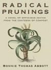 Radical Prunings: A Novel of Officious Advice from the Contessa of Compost - Bonnie Thomas Abbott